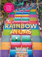 The Rainbow Atlas: 500 of the World's Most Colourful Places