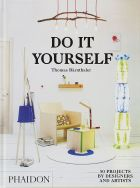 Do It Yourself: 50 Projects by Designers and Artists (bazar)