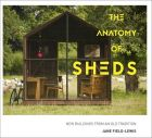 The Anatomy of Sheds: New Buildings from an Old Tradition (bazar)