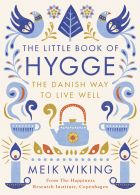The Little Book of Hygge: The Danish Way to Live Well (bazar)