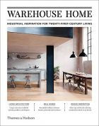 Warehouse Home: Industrial Inspiration for Twenty-First-Century Living (bazar)