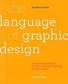 The Language of Graphic Design: An illustrated handbook for understanding fundamental design principles (2nd edition)