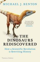 The Dinosaurs Rediscovered: How a Scientific Revolution is Rewriting History
