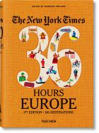 NYT. 36 Hours. Europe (3rd Edition)