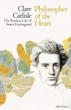 Philosopher of the Heart: The Restless Life of Søren Kierkegaard