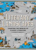 Literary Landscapes: Charting the Worlds of Classic Literature (Literary Worlds)