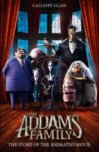 The Addams Family: The Story of the Movie (Addams Family Movie)