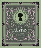 Jane Austen: Her Life, Her Times, Her Novels