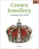 Crown Jewellery and Regalia of the World
