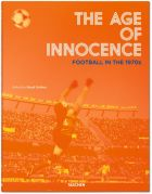 The Age of Innocence Football in the 1970s (bazar)