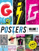 Gig Posters: Volume 2: Rock Show Art of the 21st Century