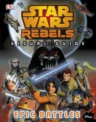 Star Wars Rebels: The Epic Battle - The Visual Guide