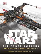 Star Wars: The Force Awakens Incredible Cross Sections (bazar)