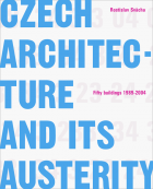 Czech architecture and its austerity: fifty buildings 1989-2004