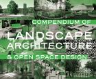 Compendium of Landscape Architecture: & Open Space Design (bazar)