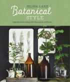 Botanical Style: Inspirational decorating with nature, plants and florals (bazar)