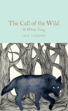 The Call of the Wild & White Fang (Collector's Library)
