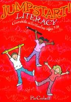 Jumpstart! Literacy: Games and Activities for Ages 7-14