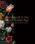 Rembrandt & the Dutch Golden Age: Masterpieces from the Rijksmuseum