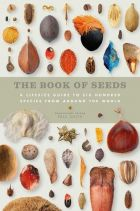 The Book of Seeds: A lifesize guide to six hundred species from around the world (bazar)