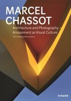 Marcel Chassot: Architecture and Photography — Amazement as Visual Culture