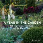 Year in the Garden: 365 Inspirational Gardens and Gardening Tips