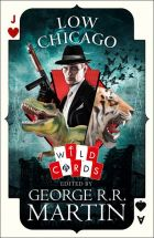 Low Chicago (Wild Cards, Book #0)