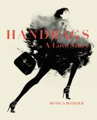 Handbags: A Love Story - Legendary Designs from Azzedine Alaïa to Yves Saint Laurent