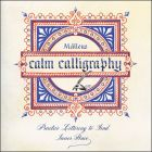 Calm Calligraphy: Practice Lettering to Find Inner Peace