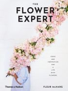 The Flower Expert: Ideas and inspiration for a life with flowers