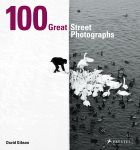100 Great Street Photographs (Paperback Edition)