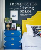 Insta-style for Your Living Space: Inventive ideas and quick fixes to create a stylish home