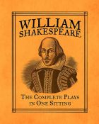 William Shakespeare: The Complete Plays in One Sitting (Miniature Editions)