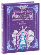 Alice's Adventures in Wonderland: and, Through the Looking Glass (Barnes & Noble Leatherbound Children's Classics)