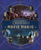 Fantastic Beasts: The Crimes of Grindelwald: Movie Magic