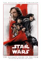 Star Wars: The Last Jedi: The Official Movie Companion