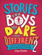Stories for Boys Who Dare to be Different 2