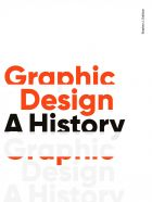 Graphic Design: A History (3rd Edition)