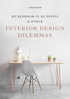 My Bedroom is an Office: & Other Interior Design Dilemmas (bazar)
