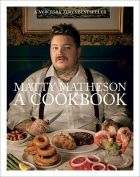 Matty Matheson: A Cookbook (bazar)
