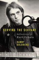 Serving The Servant: Reflections on Kurt Cobain