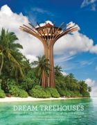 Dream Treehouses: Extraordinary Designs from Concept to Completion (bazar)