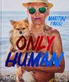 Only Human: Photographs by Martin Parr