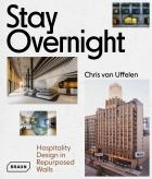 Stay Overnight: Hospitality Design in Repurposed Spaces