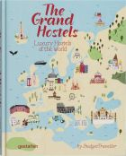 The Grand Hostels: Luxury Hostels of the World