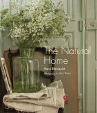 The Natural Home: Creative interiors inspired by the beauty of the natural world