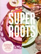 Super Roots: Cooking with Healing Spices to Boost Your Mood