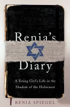Renia's Diary: A Young Girl's Life in the Shadow of the Holocaust
