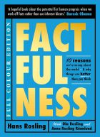 Factfulness: Ten Reasons We're Wrong About The World - And Why Things Are Better Than You Think (Illustrated)