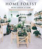 Home Forest: Interior Micro Gardens